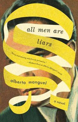 All Men Are Liars By Manguel, Alberto